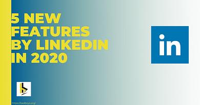 Linkedin-Features-2020-badboyz