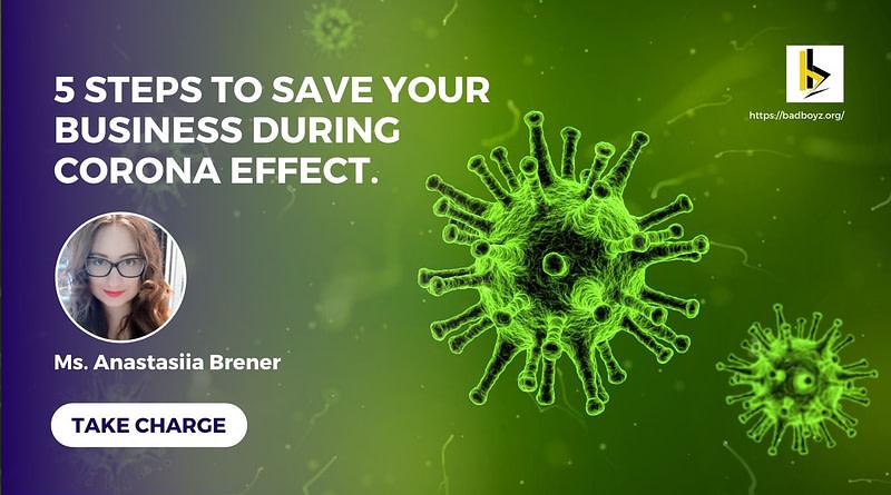 how to save business during corona effect-Anastasiia Brener - bADboyZ